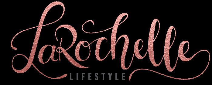 Larochelle Lifestyle